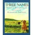 Three Names by Patricia MacLachlan (Paperback, 1994)