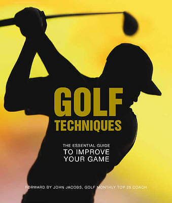 """""""AS NEW"""" Igloo Books Ltd, Golf Techniques: The Essential Guide to Improving your"""