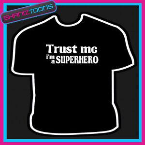 TRUST-ME-IM-A-SUPERHERO-FUNNY-SLOGAN-TSHIRT