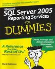 Microsoft SQL Server 2005 Reporting Services For Dummies by Mark Robinson (Paperback, 2005)