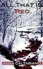 All That Is Red by Anna Caltabiano (Paperback, 2012)