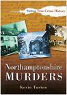 Northamptonshire Murders by Kevin Turton (Paperback, 2003)
