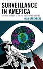 Surveillance in America: Critical Analysis of the FBI, 1920 to the Present by Ivan Greenberg (Hardback, 2012)