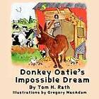 Donkey Oatie's Impossible Dream by Tom H Rath (Paperback / softback, 2012)