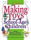 Making Toys for School-age Children by Linda Miller, Mary Jo Gibbs (Paperback, 2003)