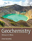 Geochemistry by William M. White (Hardback, 2013)