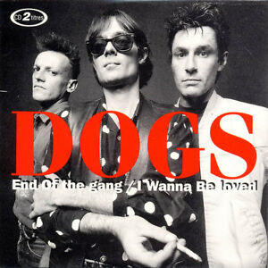 DOGS-End-Of-The-Gang-I-Wanna-Be-Loved-Johnny-Thunders-Skydog-French-punk-rock