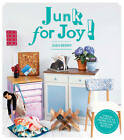 Junk for Joy!: Over 40 Inspiring Re-use and Recycling Projects by Sian Berry (Paperback, 2011)
