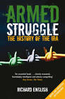 Armed Struggle: The History of the IRA by Richard English (Paperback, 2012)