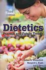 Dietetics: Practice & Future Trends by Margaret L. Bogle, Lea L. Ebro, Esther A. Winterfeldt (Paperback, 2010)