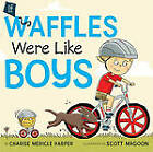 If Waffles Were Like Boys: Poems by Charise Mericle Harper (Hardback, 2011)