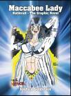 Maccabee Lady: Hatikvah - The Graphic Novel by Joshua Goldstein (Hardback, 2013)