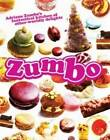 Zumbo: Adriano Zumbo's Fantastical Kitchen of Other-Worldly Delights by Adriano Zumbo (Hardback, 2011)
