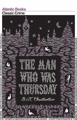 The Man Who Was Thursday (Crime Classics), G. K. Chesterton
