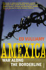 Amexica: War Along the Borderline by Ed Vulliamy (Paperback, 2011)