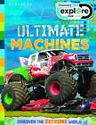 Explore Your World Ultimate Machines by Miles Kelly Publishing Ltd (Paperback, 2012)