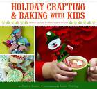 Holiday Crafting and Baking with Kids by Jessica Strand (Paperback, 2011)