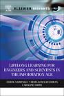 Lifelong Learning for Engineers and Scientists in the Information Age by Caroline Smith, Hema Ramachandran, Ashok V. Naimpally (Hardback, 2011)
