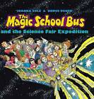 Magic School Bus and the Science Fair Expedition by Joanna Cole (Hardback, 2007)