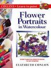 Flower Portraits in Watercolour by Elizabeth Conlon (Paperback, 1998)