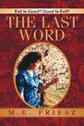 The Last Word by M E Friesz (Paperback / softback, 2005)