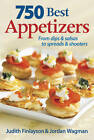 750 Best Appetizers: From Dips & Salsas to Spreads & Shooters by Judith Finlayson, Jordan Wagman (Paperback, 2011)