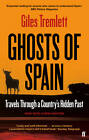 Ghosts of Spain: Travels Through a Country's Hidden Past by Giles Tremlett (Paperback, 2012)