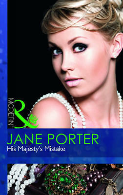 """""""AS NEW"""" Porter, Jane, His Majesty's Mistake (A Royal Scandal, Book 2) (Modern)"""