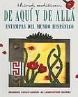 De Aqui y de Alla: Estampas del Mundo Hispanico by Eduardo Zayas-Bazan, M. Laurentino Suaacute (Paperback, 1989)
