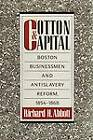 Cotton and Capital: Boston Businessmen and Antislavery Reform, 1854-1868 by Richard H. Abbott (Paperback, 2009)