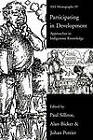 Participating in Development: Approaches to Indigenous Knowledge by Taylor & Francis Ltd (Paperback, 2002)