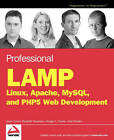 Professional LAMP: Linux, Apache, MySQL and PHP Web Development by Jason Gerner, Morgan Owens, Jeremy Stolz, Elizabeth Naramore (Paperback, 2005)