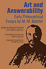 Art and Answerability: Early Philosophical Essays by M. M. Bakhtin (Paperback, 1990)