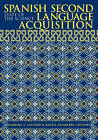 Spanish Second Language Acquisition: State of the Science by Georgetown University Press (Paperback, 2003)