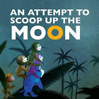 Attempt to Scoop Up the Moon by Shanghai Animation Film Studio (Paperback, 2010)