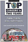 Top Careers in Two Years: Public Safety, Law, and Security by Gail Eisenberg, Lisa Cornelio (Hardback, 2008)