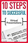 10 Steps to Successful Virtual Presentations by Wayne Turmel (Paperback, 2011)