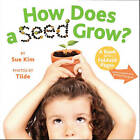 How Does a Seed Grow?: A Book with Foldout Pages by Sue Kim (Board book, 2010)