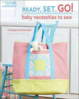 Ready, Set, Go! Baby Necessities to Sew by Kristine Poor (Paperback / softback)