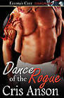 Dance of the Rogue by Cris Anson (Paperback / softback, 2010)