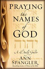Praying the Names of God by Ann Spangler (Paperback, 2004)