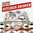 Recipes From the Kitchen Drawer: A Graphic Cookbook by Helen Ashley (Paperback, 2012)