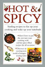 Hot & Spicy: Sizzling Recipes to Fire Up Your Cooking and Wake Up Your Tastebuds by Anness Publishing (Hardback, 2013)