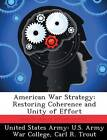 American War Strategy: Restoring Coherence and Unity of Effort by Carl R Trout (Paperback / softback, 2013)