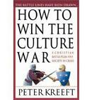 How to Win the Culture War: Avoiding the Slippery Slope to Moral Failure by Peter Kreeft (Paperback / softback, 2000)