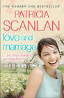 Love and Marriage by Patricia Scanlan (Paperback, 2011)