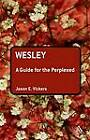 Wesley: A Guide for the Perplexed by Jason E. Vickers (Hardback, 2009)