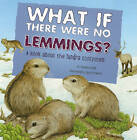 What If There Were No Lemmings? by Suzanne Slade (Paperback, 2010)