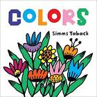 Colors by Simms Taback (Board book, 2009)