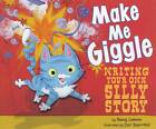 Make Me Giggle: Writing Your Own Silly Story by Nancy Lowen (Paperback, 2009)
